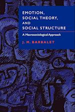 Emotion, Social Theory, and Social Structure: A Macrosociological Approach af J. M. Barbalet