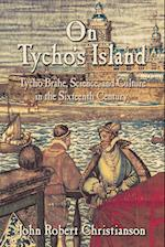 On Tycho's Island (Tycho Brahe Science and Culture in the Sixteenth Century)