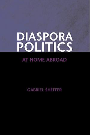 Diaspora Politics: At Home Abroad