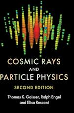 Cosmic Rays and Particle Physics af Thomas K. Gaisser