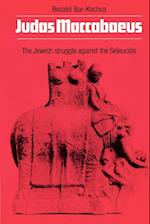 Judas Maccabaeus: The Jewish Struggle Against the Seleucids af Bezalel Bar-Kochva, B. Bar-Kochva