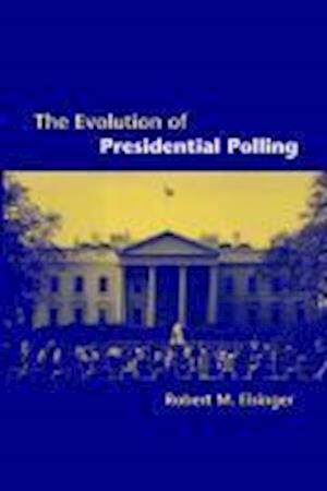The Evolution of Presidential Polling