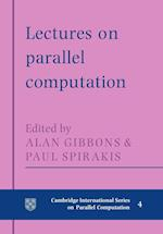 Lectures in Parallel Computation (Cambridge International Series on Parallel Computation, nr. 4)