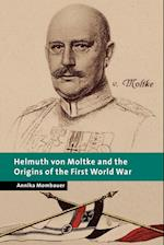 Helmuth von Moltke and the Origins of the First World War af Lyndal Roper, Christopher Clark, Peter Baldwin