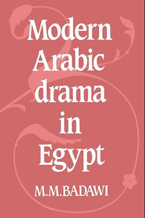 Modern Arabic Drama in Egypt