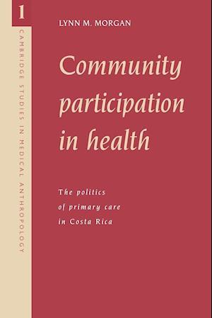 Community Participation in Health: The Politics of Primary Care in Costa Rica