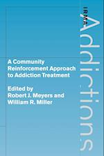 A Community Reinforcement Approach to Addiction Treatment (International Research Monographs in the Addictions)