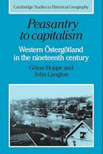 Peasantry to Capitalism af John Langton, Richard Dennis, Goran Hoppe