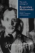 The Early Writings of Bronislaw Malinowski af Ludwik Krzyzanowski, Peter Skalnik, Robert Thornton