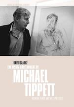 The Music and Thought of Michael Tippett af Arnold Whittall, David Clarke