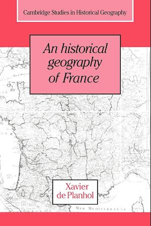 An Historical Geography of France