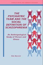 The Psychiatric Team and the Social Definition of Schizophrenia (Studies in Social and Community Psychiatry)