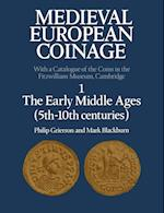 Medieval European Coinage: Volume 1, The Early Middle Ages (5th-10th Centuries) (Medieval European Coinage, nr. 1)