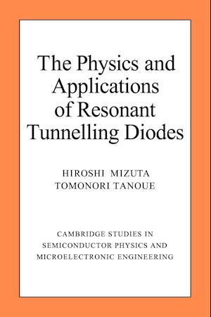 The Physics and Applications of Resonant Tunnelling Diodes