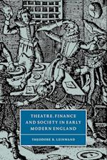 Theatre, Finance and Society in Early Modern England