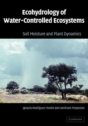 Ecohydrology of Water-Controlled Ecosystems