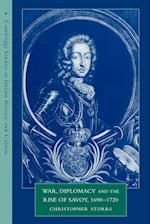 War, Diplomacy and the Rise of Savoy, 1690 1720 af Christopher Storrs