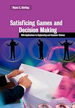 Satisficing Games and Decision Making: With Applications to Engineering and Computer Science af Wynn C. Stirling