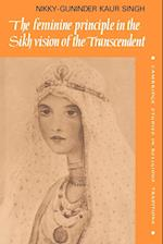The Feminine Principle in the Sikh Vision of the Transcendent (Cambridge Studies in Religious Traditions, nr. 3)