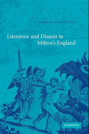 Literature and Dissent in Milton's England