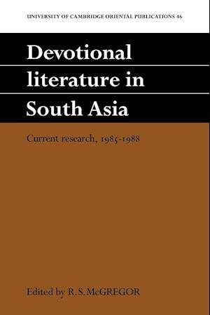 Devotional Literature in South Asia: Current Research, 1985 1988