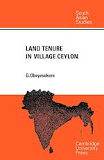 Land Tenure in Village Ceylon: A Sociological and Historical Study
