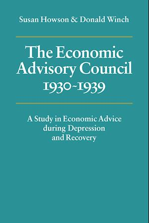 The Economic Advisory Council, 1930-1939