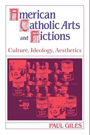 American Catholic Arts and Fictions