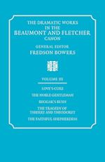 The Dramatic Works in the Beaumont and Fletcher Canon af Fredson Bowers, John Fletcher, Francis Beaumont