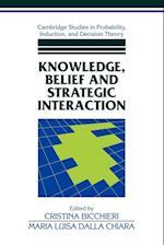Knowledge, Belief, and Strategic Interaction af Cristina Bicchieri, Maria Luisa Dalla Chiara