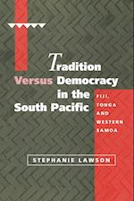 Tradition Versus Democracy in the South Pacific af Stephanie Lawson