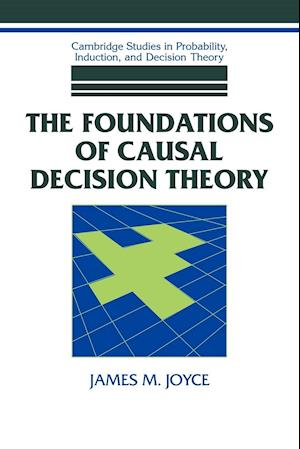 The Foundations of Causal Decision Theory