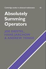 Absolutely Summing Operators (CAMBRIDGE STUDIES IN ADVANCED MATHEMATICS, nr. 43)