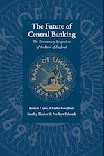 The Future of Central Banking af Forrest Capie, Stanley Fischer, Norbert Schnadt