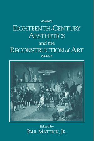 Eighteenth-Century Aesthetics and the Reconstruction of Art