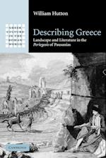 Describing Greece: Landscape and Literature in the Periegesis of Pausanias af Hutton William, William Hutton