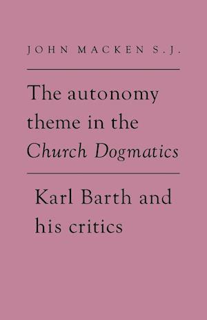 The Autonomy Theme in the Church Dogmatics