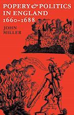 Popery and Politics in England, 1660-1688 af John Miller