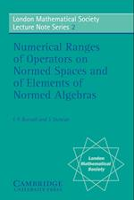 Numerical Ranges of Operators on Normed Spaces and of Elements of Normed Algebras af F F Bonsall, John Duncan