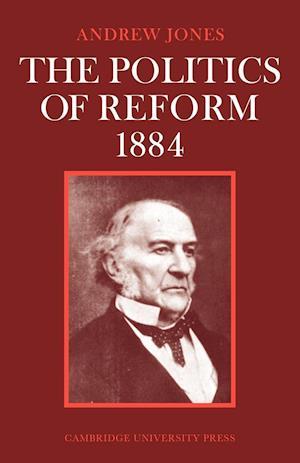 The Politics of Reform 1884