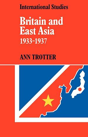 Britain and East Asia 1933-1937
