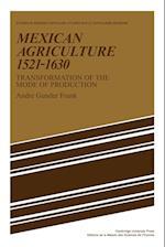 Mexican Agriculture 1521 - 1630 af Andre Gunder Frank