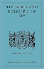 The Abbey and Bishopric of Ely af Edward Miller