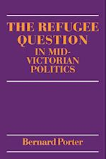 The Refugee Question in Mid-Victorian Politics