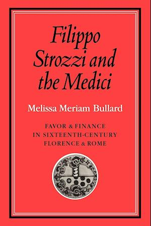 Filippo Strozzi and the Medici