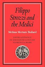 Filippo Strozzi and the Medici af Melissa Meriam Bullard