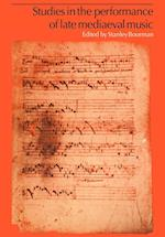 Studies in the Performance of Late Medieval Music af Stanley Boorman