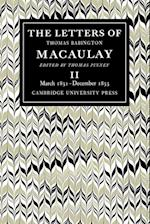 The Letters of Thomas Babington Macaulay: Volume 2, March 1831 December 1833
