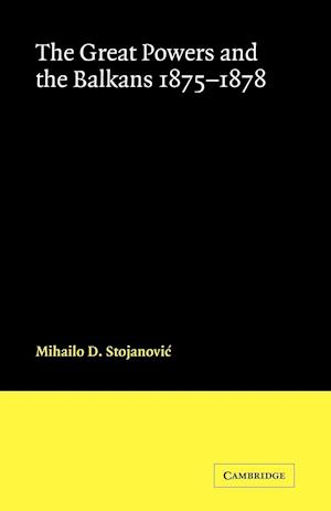 The Great Powers and the Balkans 1875-1878
