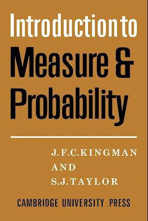 Bog, hæftet Introdction to Measure and Probability af J. F. C. Kingman, S. J. Taylor